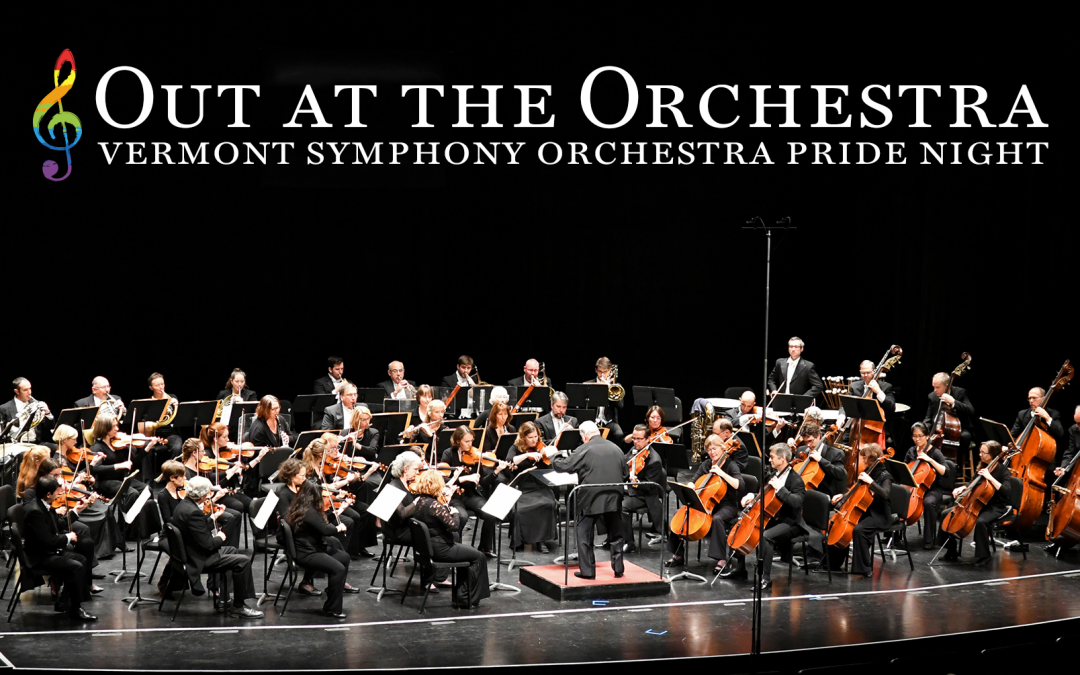 Out at the Orchestra: Vermont Symphony Orchestra Pride Nights
