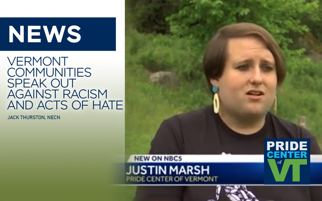 NEWS: Vermont communities speak out against racism and acts of hate
