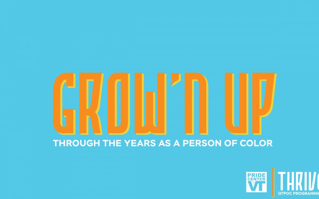 Grow'N Up – QTBIPOC EVENT