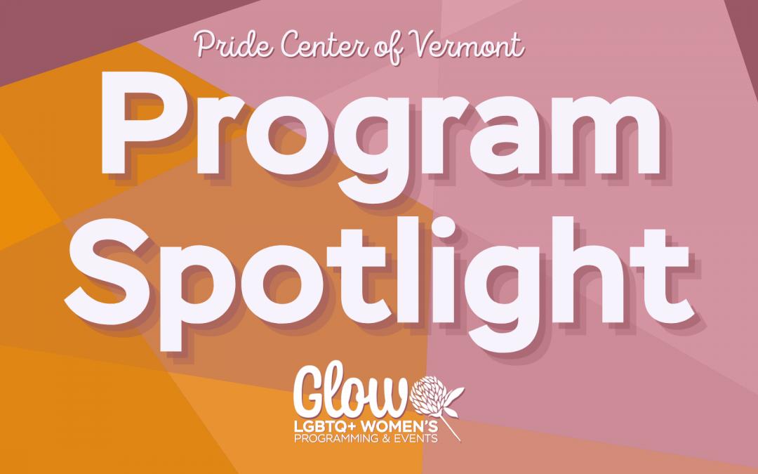 Program Spotlight: Glow