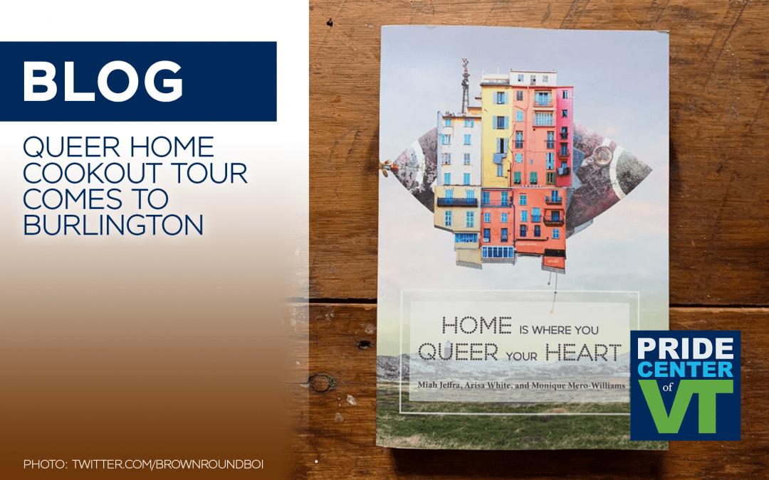 Queer Home CookOUT Tour Comes to Burlington