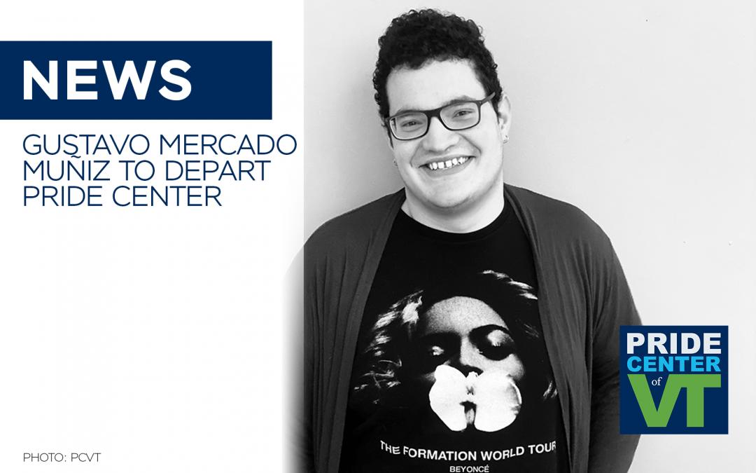 Gustavo Mercado Muñiz to Depart Pride Center